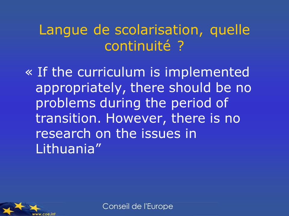 Langue de scolarisation, quelle continuité ? « If the curriculum is implemented appropriately, there should be no problems during the period of transi