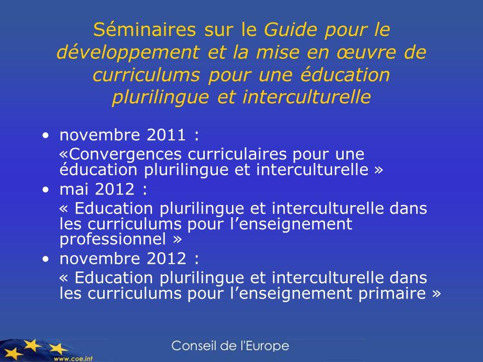 Séminaires sur le Guide pour le développement et la mise en œuvre de curriculums pour une éducation plurilingue et interculturelle novembre 2011 : «Co