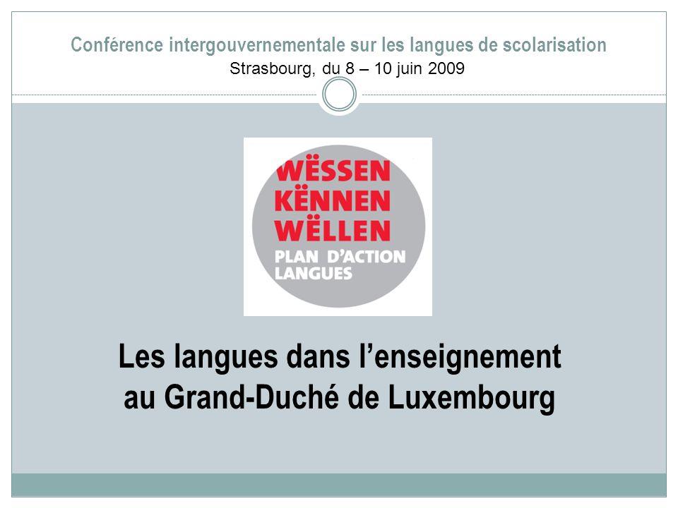 Conférence intergouvernementale sur les langues de scolarisation Les langues dans lenseignement au Grand-Duché de Luxembourg Strasbourg, du 8 – 10 juin 2009