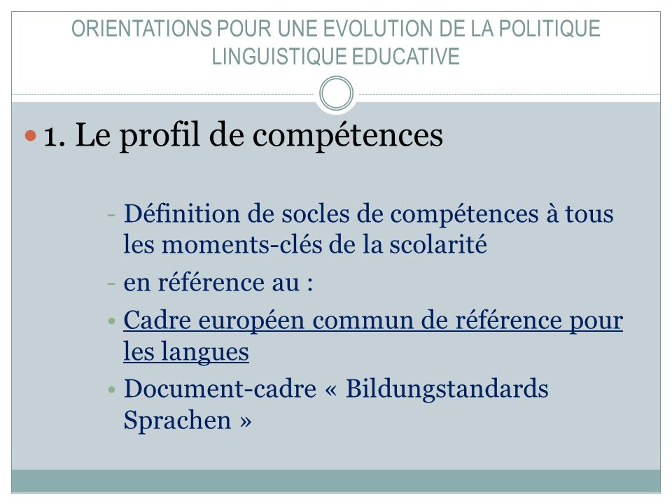 ORIENTATIONS POUR UNE EVOLUTION DE LA POLITIQUE LINGUISTIQUE EDUCATIVE 1.