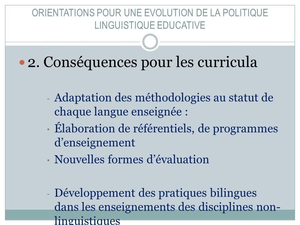 ORIENTATIONS POUR UNE EVOLUTION DE LA POLITIQUE LINGUISTIQUE EDUCATIVE 2.