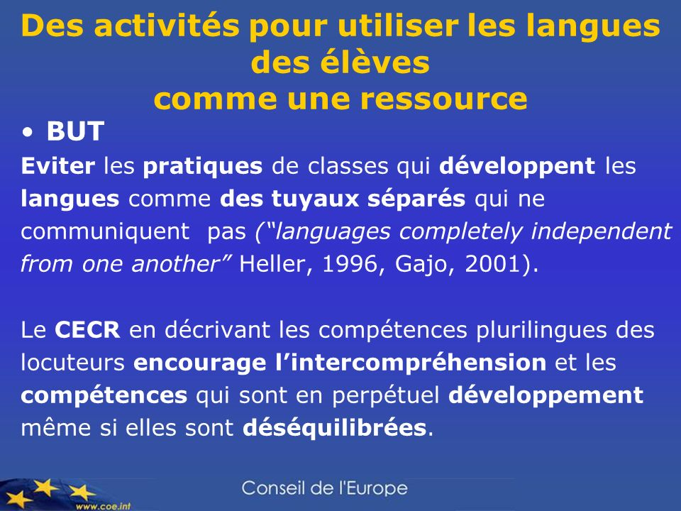Des activités pour utiliser les langues des élèves comme une ressource BUT Eviter les pratiques de classes qui développent les langues comme des tuyau