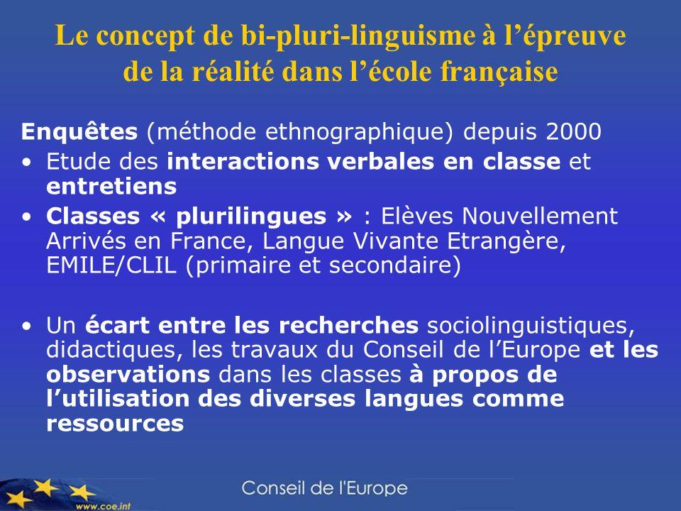 Le concept de bi-pluri-linguisme à lépreuve de la réalité dans lécole française Enquêtes (méthode ethnographique) depuis 2000 Etude des interactions v