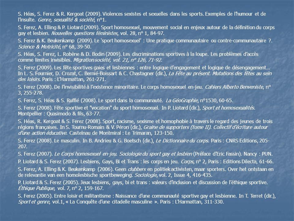S. Héas, S. Ferez & R. Kergoat (2009). Violences sexistes et sexuelles dans les sports.