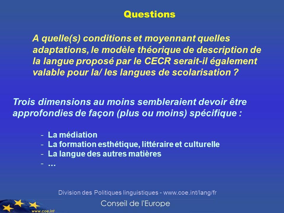 Division des Politiques linguistiques - www.coe.int/lang/fr Questions A quelle(s) conditions et moyennant quelles adaptations, le modèle théorique de