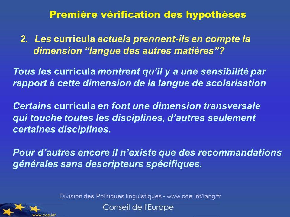 Division des Politiques linguistiques - www.coe.int/lang/fr Première vérification des hypothèses 2.Les curricula actuels prennent-ils en compte la dim