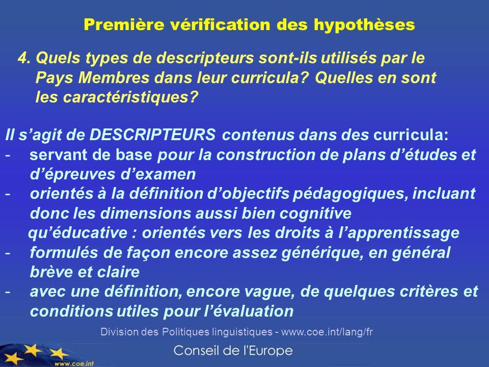 Division des Politiques linguistiques - www.coe.int/lang/fr Première vérification des hypothèses 4. Quels types de descripteurs sont-ils utilisés par