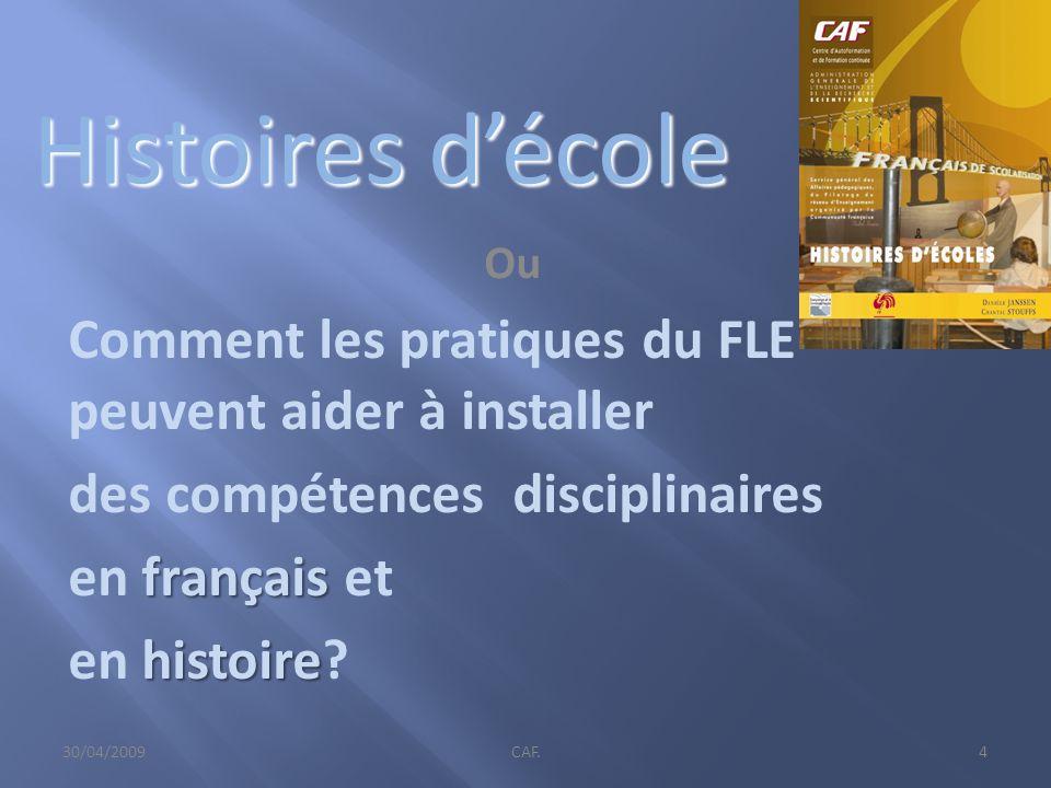 Histoires décole Ou Comment les pratiques du FLE peuvent aider à installer des compétences disciplinaires français en français et histoire en histoire.