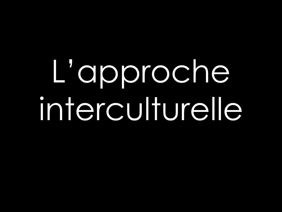 Lapproche interculturelle