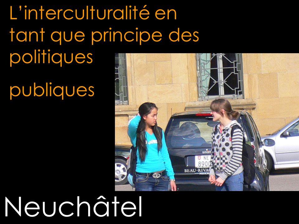 Neuchâtel Linterculturalité en tant que principe des politiques publiques