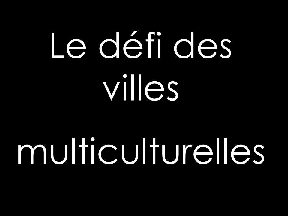Le défi des villes multiculturelles