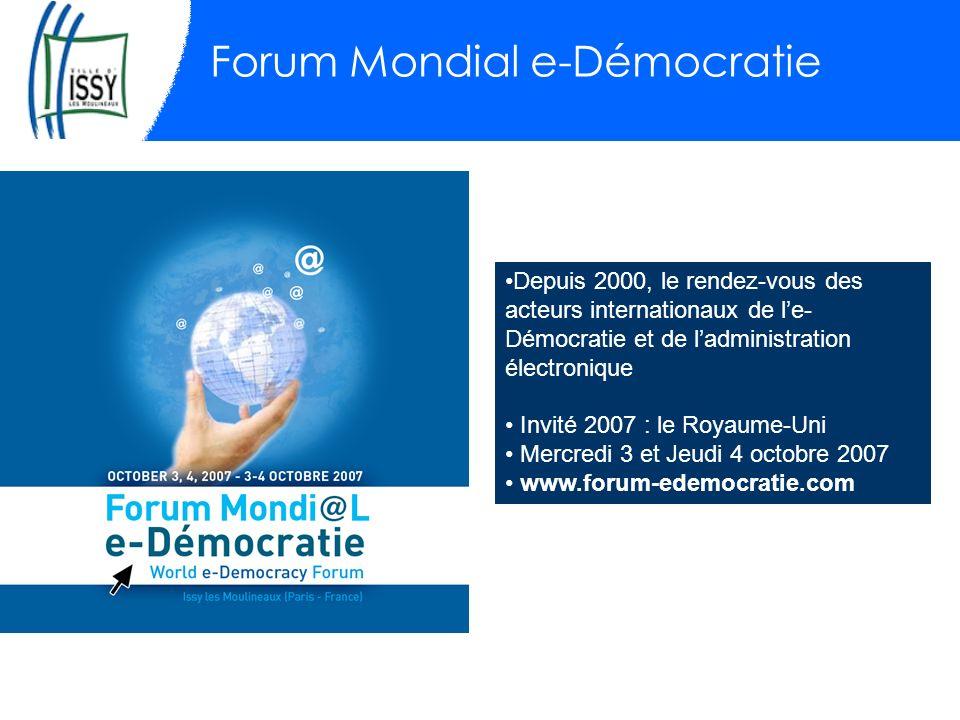 Forum Mondial e-Démocratie Depuis 2000, le rendez-vous des acteurs internationaux de le- Démocratie et de ladministration électronique Invité 2007 : le Royaume-Uni Mercredi 3 et Jeudi 4 octobre 2007 www.forum-edemocratie.com