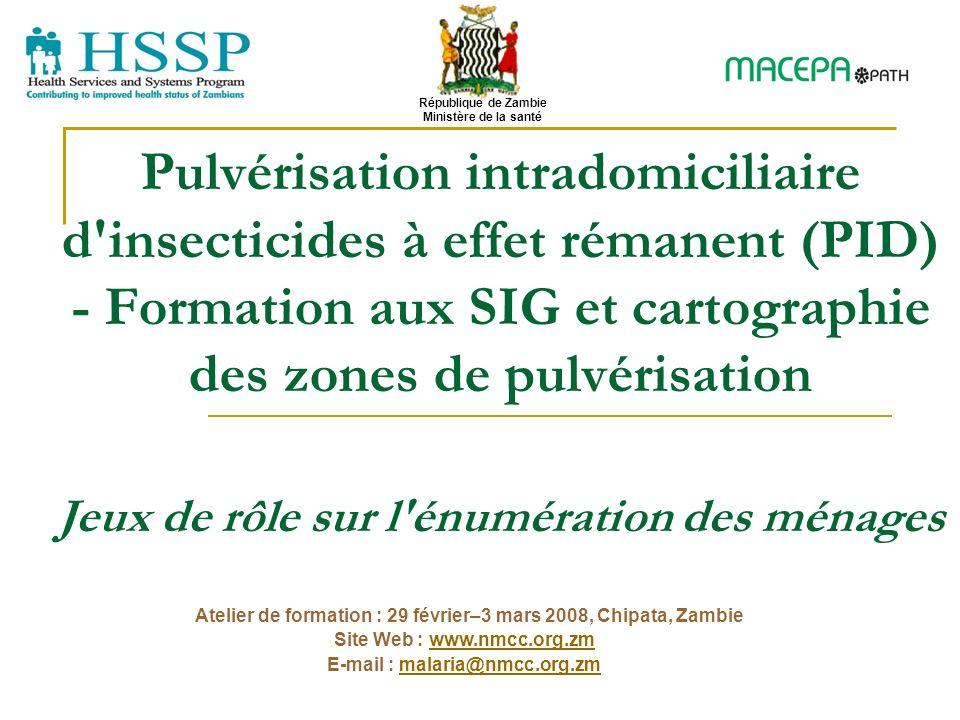 Pulvérisation intradomiciliaire d'insecticides à effet rémanent (PID) - Formation aux SIG et cartographie des zones de pulvérisation Jeux de rôle sur