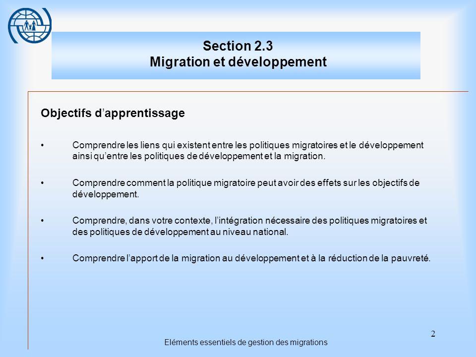 23 Eléments essentiels de gestion des migrations Cinquième sujet Les nouvelles orientations politiques Points importants 1.Il est souhaitable que les décideurs reconnaissent et apprécient lapport de la migration au développement et à la réduction de la pauvreté.