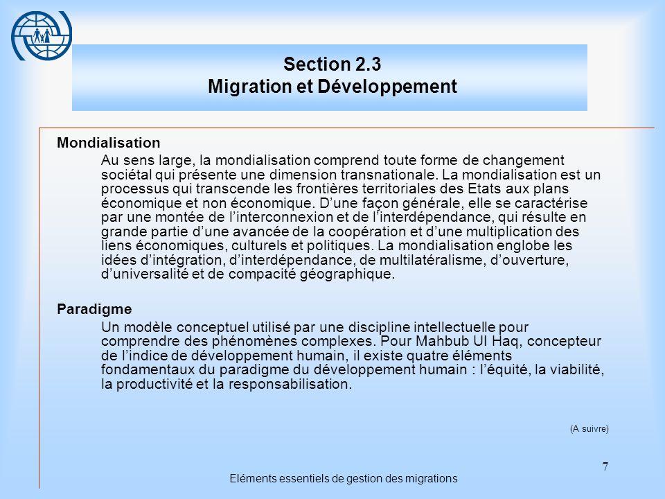 8 Eléments essentiels de gestion des migrations Section 2.3 Migration et Développement Rapatriements de fonds La part des gains dun migrant international transférée du pays hôte au pays dorigine.