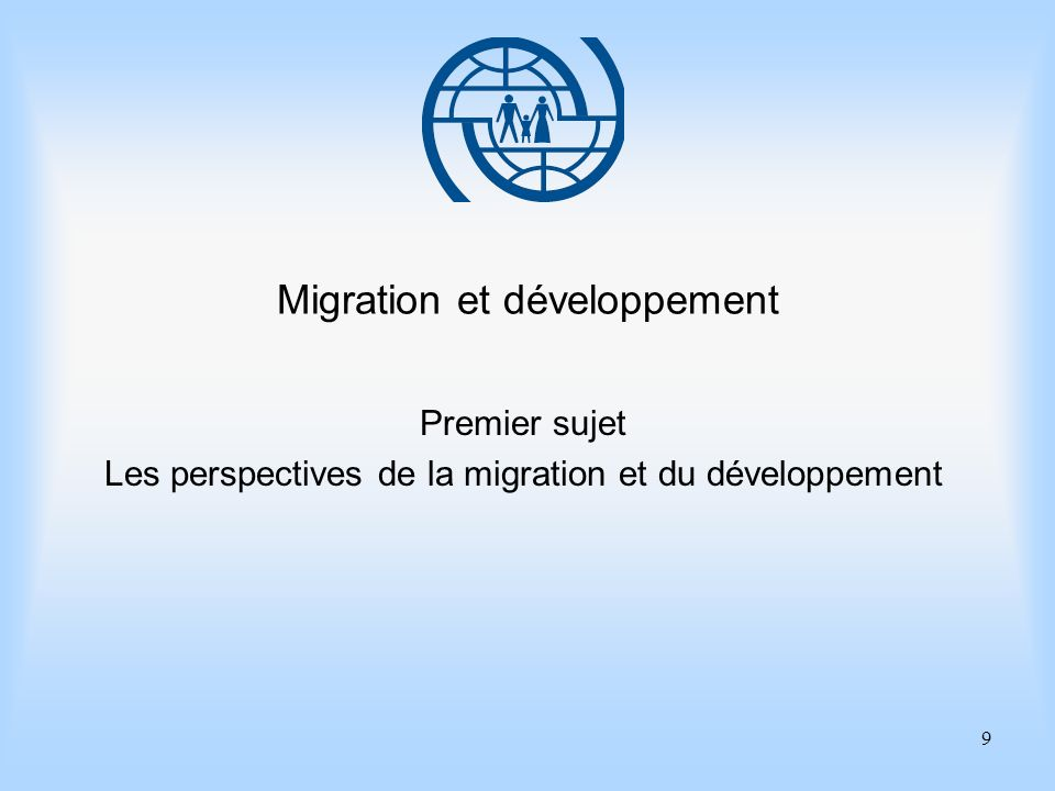 10 Eléments essentiels de gestion des migrations Premier sujet Les perspectives de la migration et du développement Points importants 1.La migration internationale est un mouvement de personnes qui quittent leur pays dorigine pour un pays de destination, animées par le souhait de sy établir pour un temps relativement long.