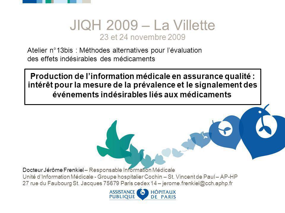 Docteur Jérôme Frenkiel – Responsable Information Médicale Unité dInformation Médicale - Groupe hospitalier Cochin – St. Vincent de Paul – AP-HP 27 ru