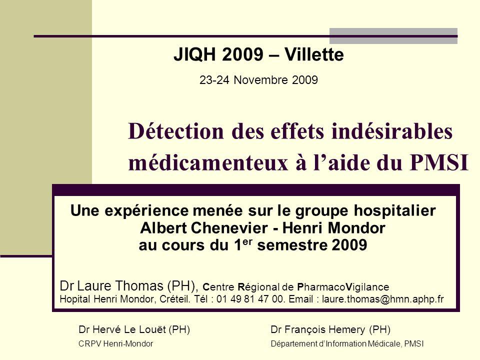 Détection des effets indésirables médicamenteux à laide du PMSI Une expérience menée sur le groupe hospitalier Albert Chenevier - Henri Mondor au cour