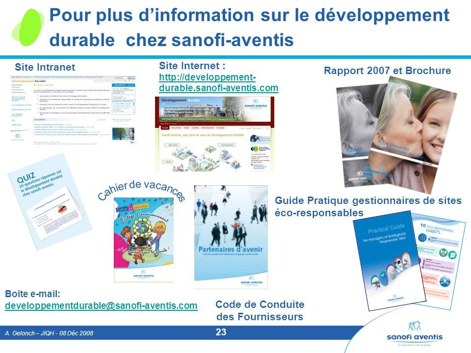 A. Gelonch – JIQH - 08 Déc 2008 23 Pour plus dinformation sur le développement durable chez sanofi-aventis Rapport 2007 et Brochure Guide Pratique ges