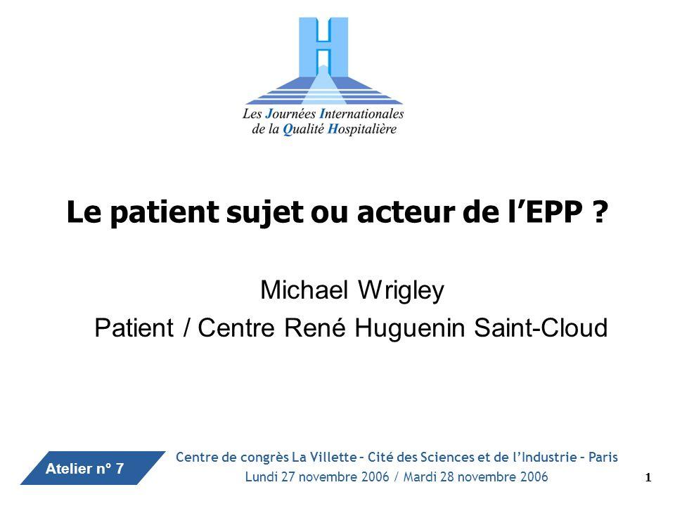 Atelier n° 7 1 Le patient sujet ou acteur de lEPP .