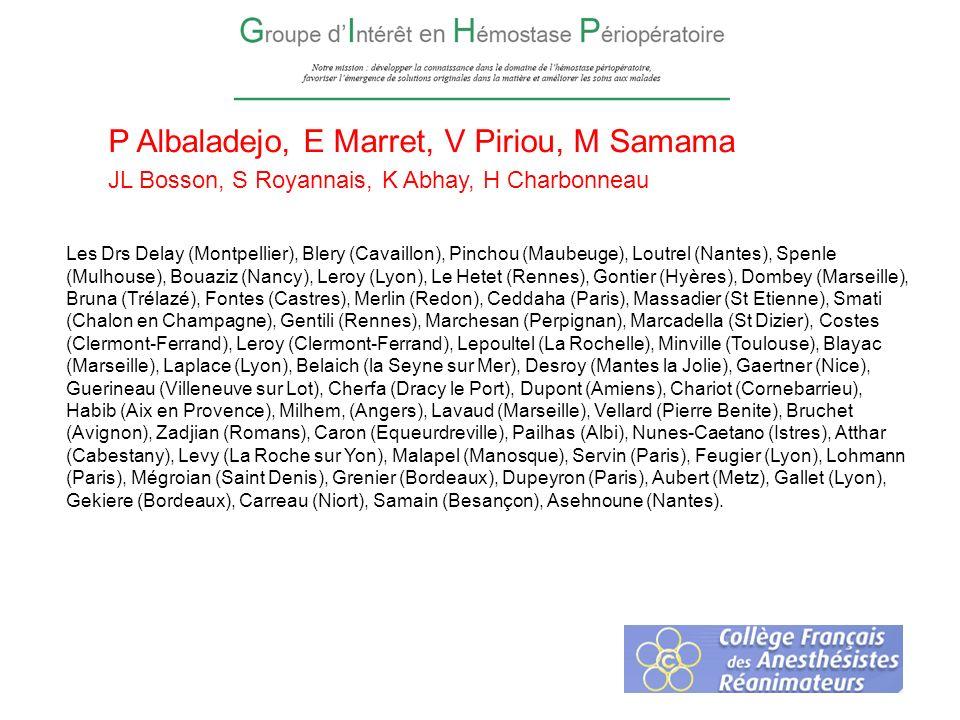 P Albaladejo, E Marret, V Piriou, M Samama JL Bosson, S Royannais, K Abhay, H Charbonneau Les Drs Delay (Montpellier), Blery (Cavaillon), Pinchou (Mau