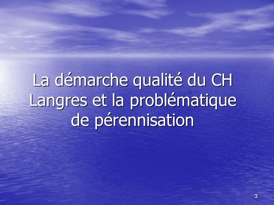 3 La démarche qualité du CH Langres et la problématique de pérennisation
