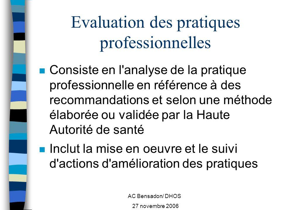AC Bensadon/ DHOS 27 novembre 2006 New European Surgical Academy (NESA) n Une initiative européenne pour favoriser l amélioration des pratiques professionnelles et les démarches d EPP n Une place particulière accordée à l EBM