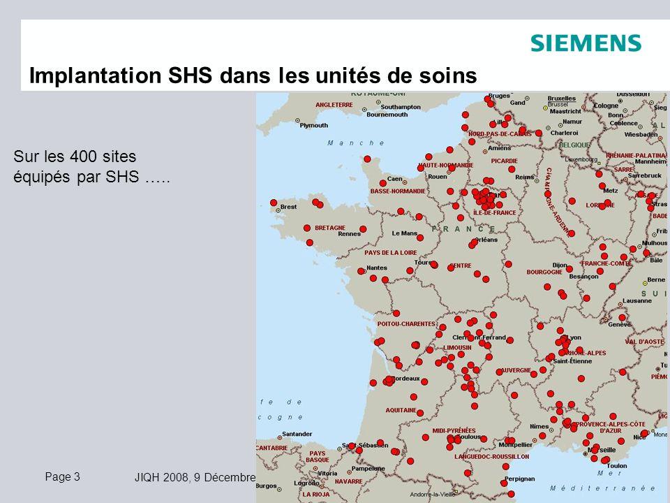 Page 3 JIQH 2008, 9 Décembre 2008 © Siemens AG 2008. Tous droits réservés. Implantation SHS dans les unités de soins Sur les 400 sites équipés par SHS