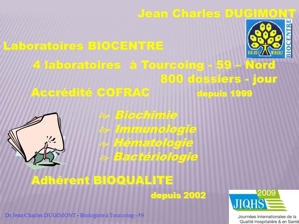 PHASE 1 24 mois 4 cycles 5 formations 3 visites consultant PHASE 2 24 mois 1 formation 1 visite consultant PHASE 3 18 mois Préparation à laccréditation selon la norme 15189 2 formations 1 visite consultant La DEMARCHE Obtention de la QUALIFICATION Dr Jean Charles DUGIMONT - Biologiste à Tourcoing –59