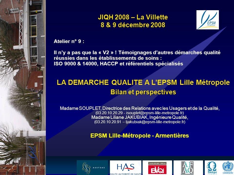 1 Atelier n° 9 : Il ny a pas que la « V2 » ! Témoignages dautres démarches qualité réussies dans les établissements de soins : ISO 9000 & 14000, HACCP