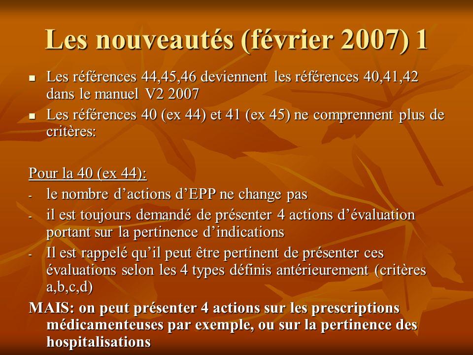 Les nouveautés (février 2007) 1 Les références 44,45,46 deviennent les références 40,41,42 dans le manuel V2 2007 Les références 44,45,46 deviennent l