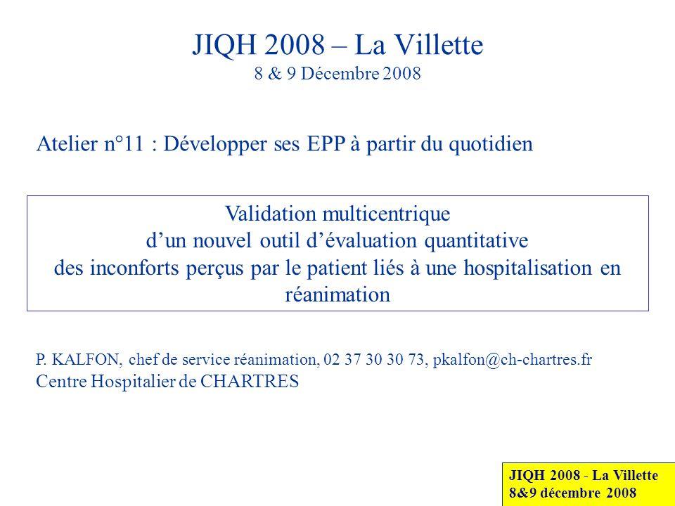JIQH 2008 – La Villette 8 & 9 Décembre 2008 Atelier n°11 : Développer ses EPP à partir du quotidien JIQH 2008 - La Villette 8&9 décembre 2008 Validati