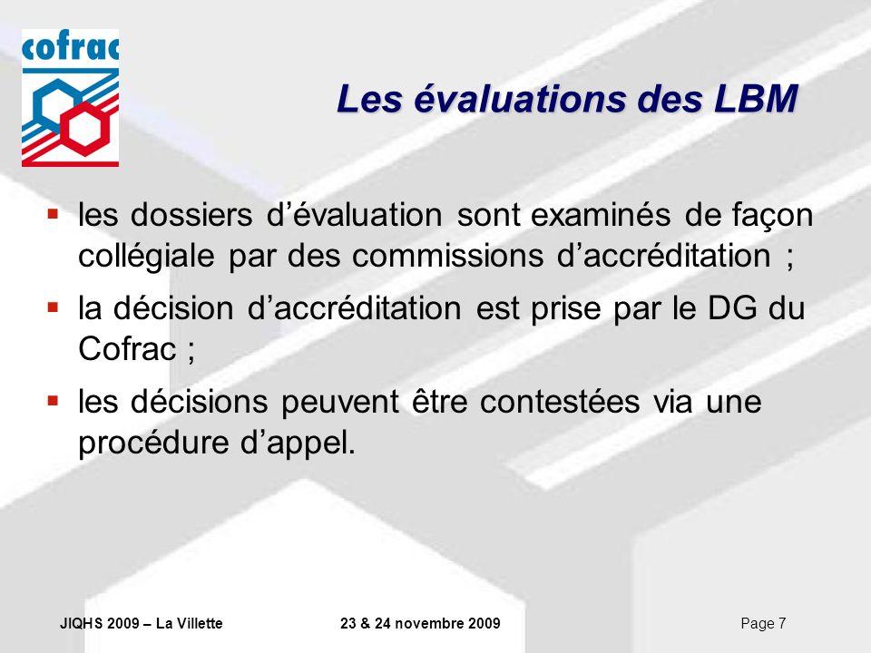 JIQHS 2009 – La Villette23 & 24 novembre 2009Page 7 Les évaluations des LBM les dossiers dévaluation sont examinés de façon collégiale par des commiss