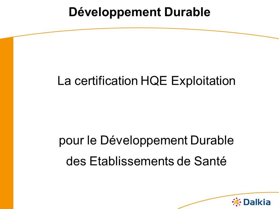 Développement Durable La certification HQE Exploitation pour le Développement Durable des Etablissements de Santé