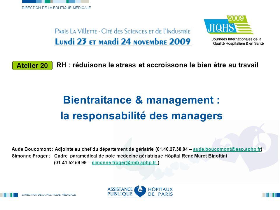 DIRECTION DE LA POLITIQUE MÉDICALE RH : réduisons le stress et accroissons le bien être au travail Bientraitance & management : la responsabilité des