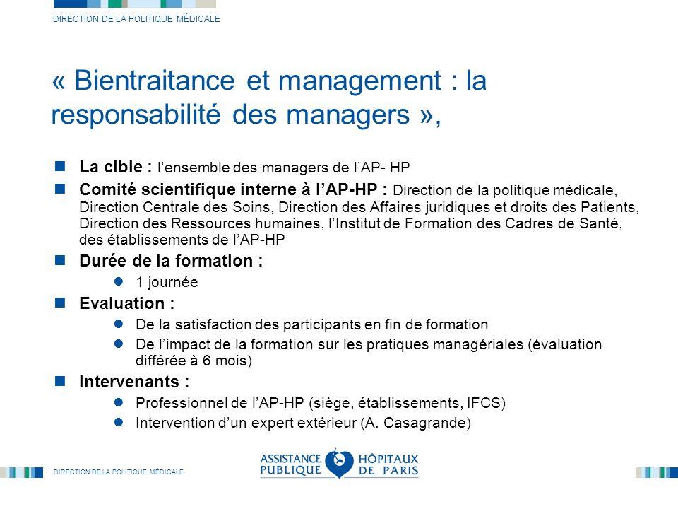 DIRECTION DE LA POLITIQUE MÉDICALE « Bientraitance et management : la responsabilité des managers », La cible : lensemble des managers de lAP- HP Comi
