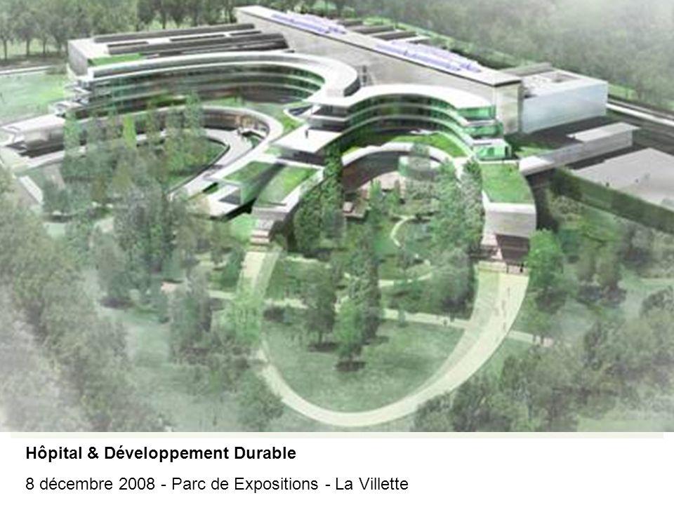 Hôpital & Développement Durable 8 décembre 2008 - Parc de Expositions - La Villette