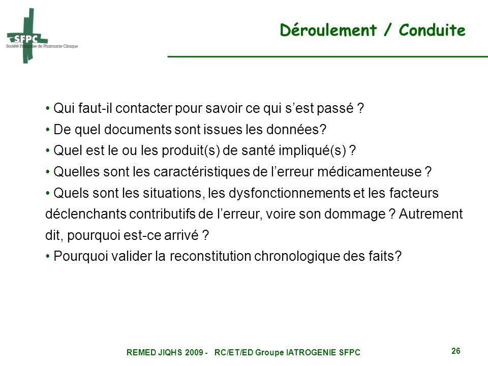REMED JIQHS 2009 - RC/ET/ED Groupe IATROGENIE SFPC 26 Qui faut-il contacter pour savoir ce qui sest passé ? De quel documents sont issues les données?