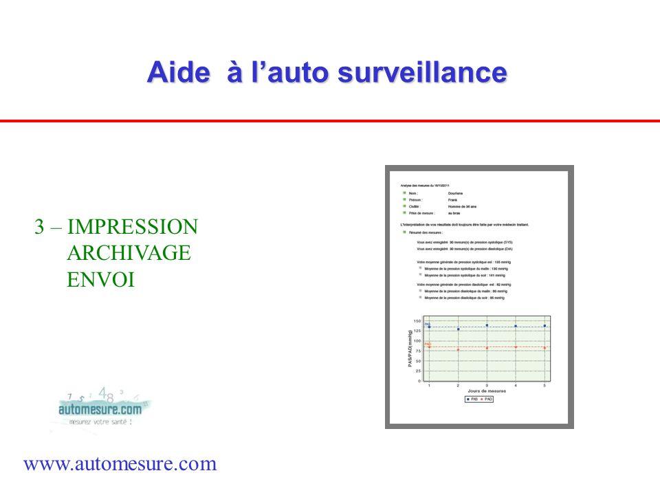 Aide à lauto surveillance www.automesure.com 3 – IMPRESSION ARCHIVAGE ENVOI