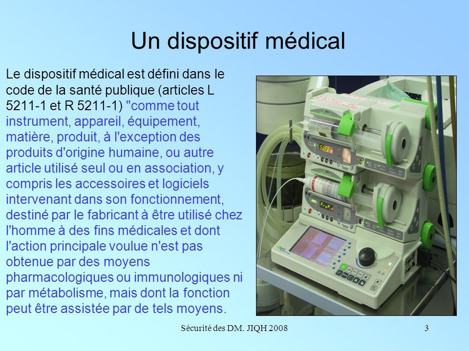 Sécurité des DM. JIQH 20082 Identifier le risque à chaque étape de la vie dun Dispositif Médical ? Sa nature Son impact en terme de gravité Sa probabi