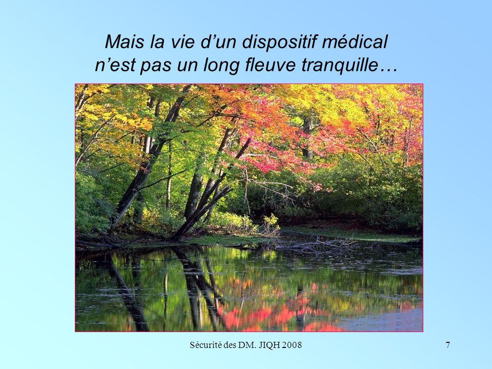 Sécurité des DM. JIQH 20086 Le champ des dispositifs médicaux L'industrie des technologies médicales regroupe un ensemble hétérogène de produits couvr