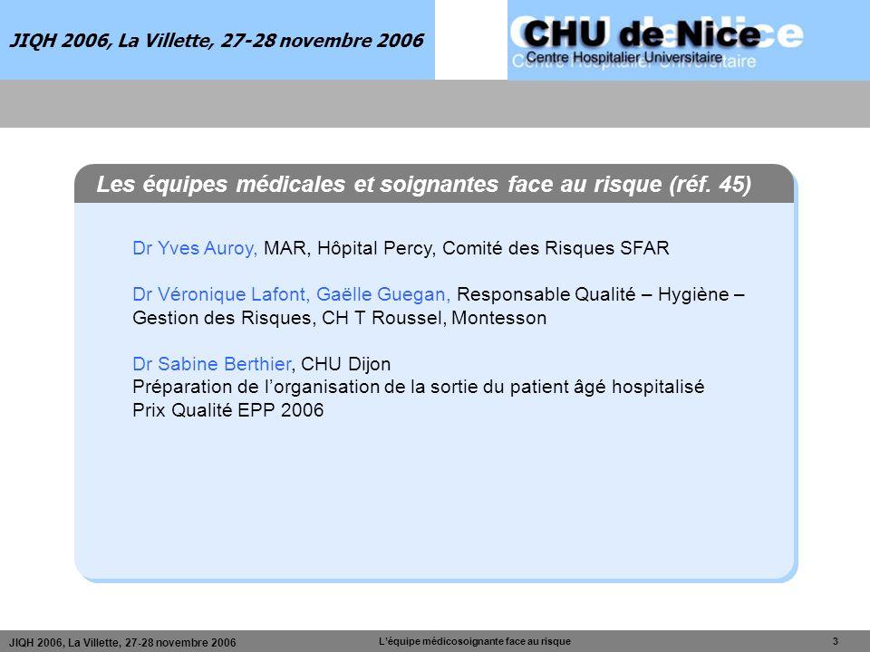 JIQH 2006, La Villette, 27-28 novembre 2006 Léquipe médicosoignante face au risque 3 JIQH 2006, La Villette, 27-28 novembre 2006 Les équipes médicales
