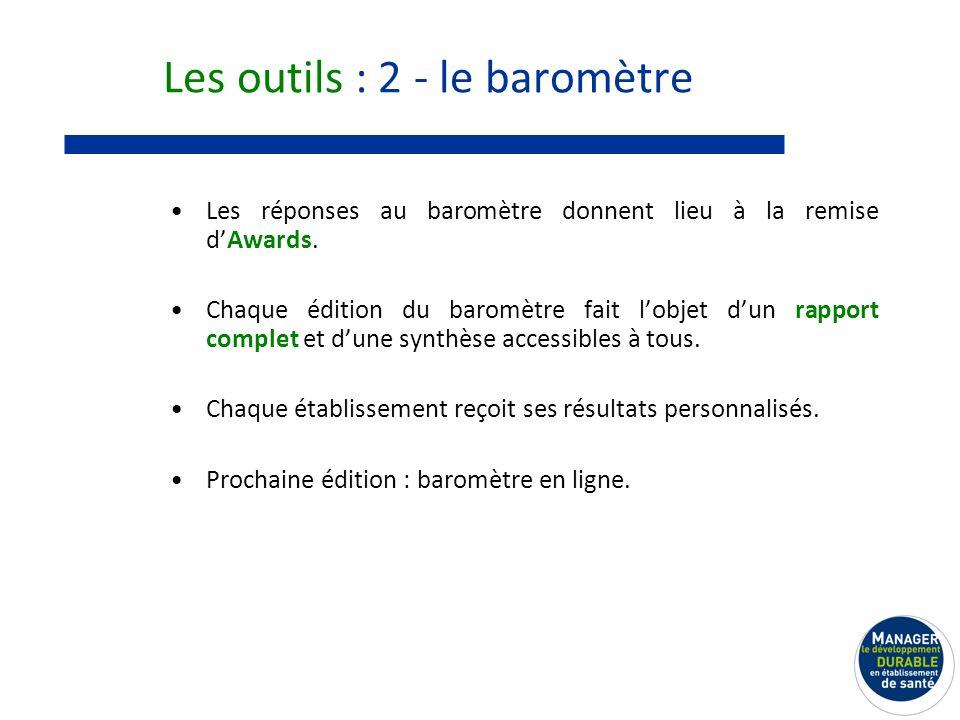 Les outils : 2 - le baromètre Les réponses au baromètre donnent lieu à la remise dAwards.