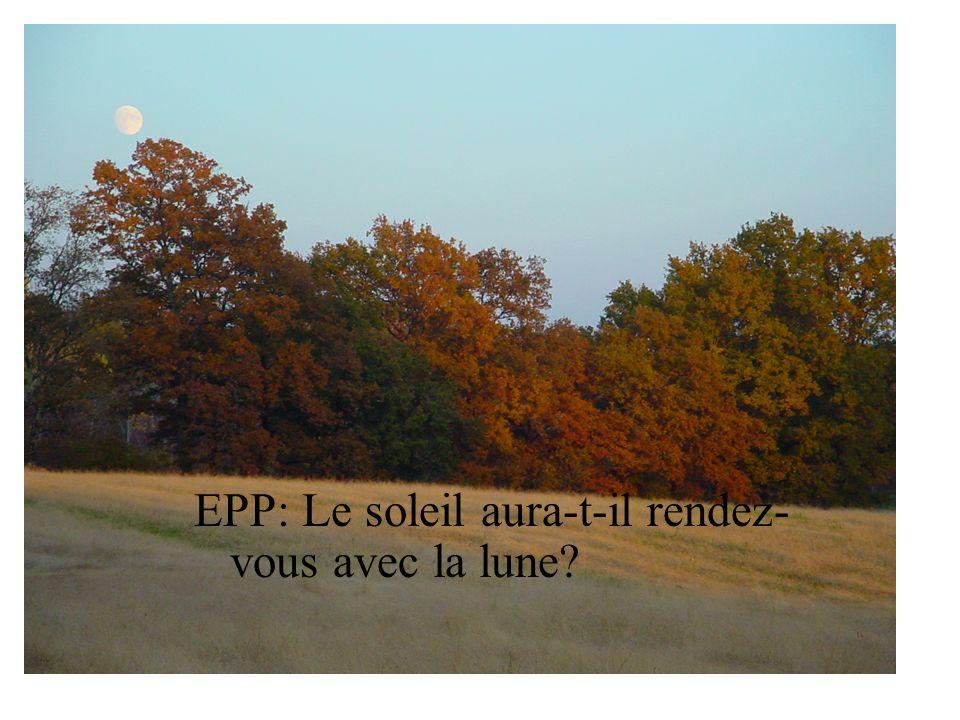 EPP: Le soleil aura-t-il rendez- vous avec la lune