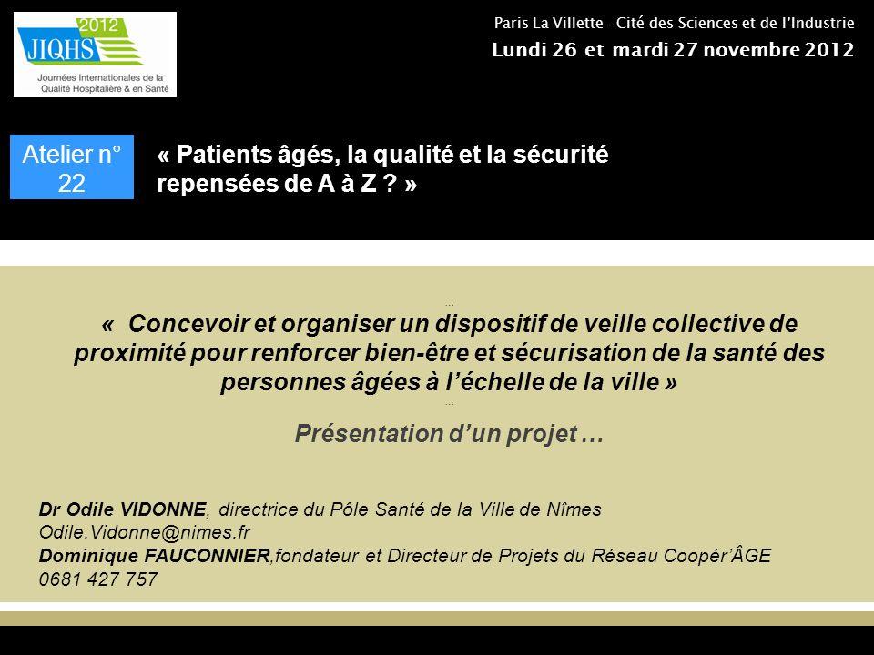 1 Dr Odile VIDONNE, directrice du Pôle Santé de la Ville de Nîmes Odile.Vidonne@nimes.fr Dominique FAUCONNIER,fondateur et Directeur de Projets du Rés