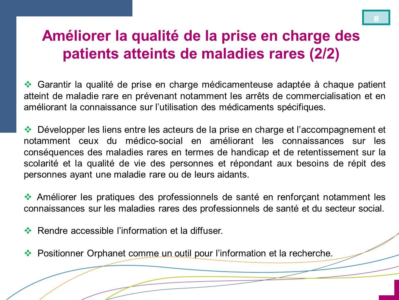 ¨ 8 Garantir la qualité de prise en charge médicamenteuse adaptée à chaque patient atteint de maladie rare en prévenant notamment les arrêts de commer
