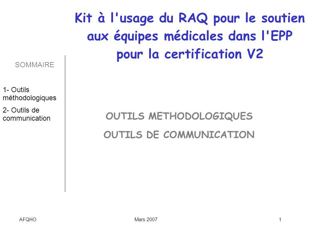 AFQHOMars 20071 OUTILS METHODOLOGIQUES OUTILS DE COMMUNICATION Kit à l'usage du RAQ pour le soutien aux équipes médicales dans l'EPP pour la certifica