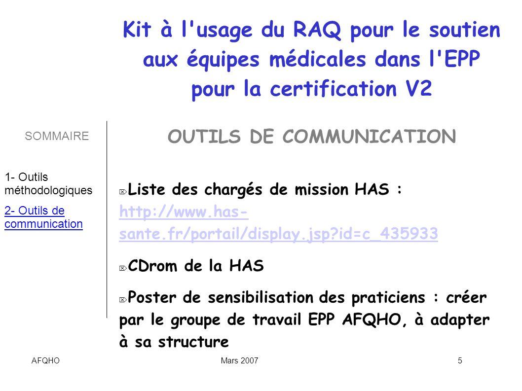 AFQHOMars 20076 CONCLUSION Passage de ce kit avec les liens et les mises en ligne de certains documents sur le site Internet de l AFQHO Points forts du groupe de travail : les échanges d expériences!!.