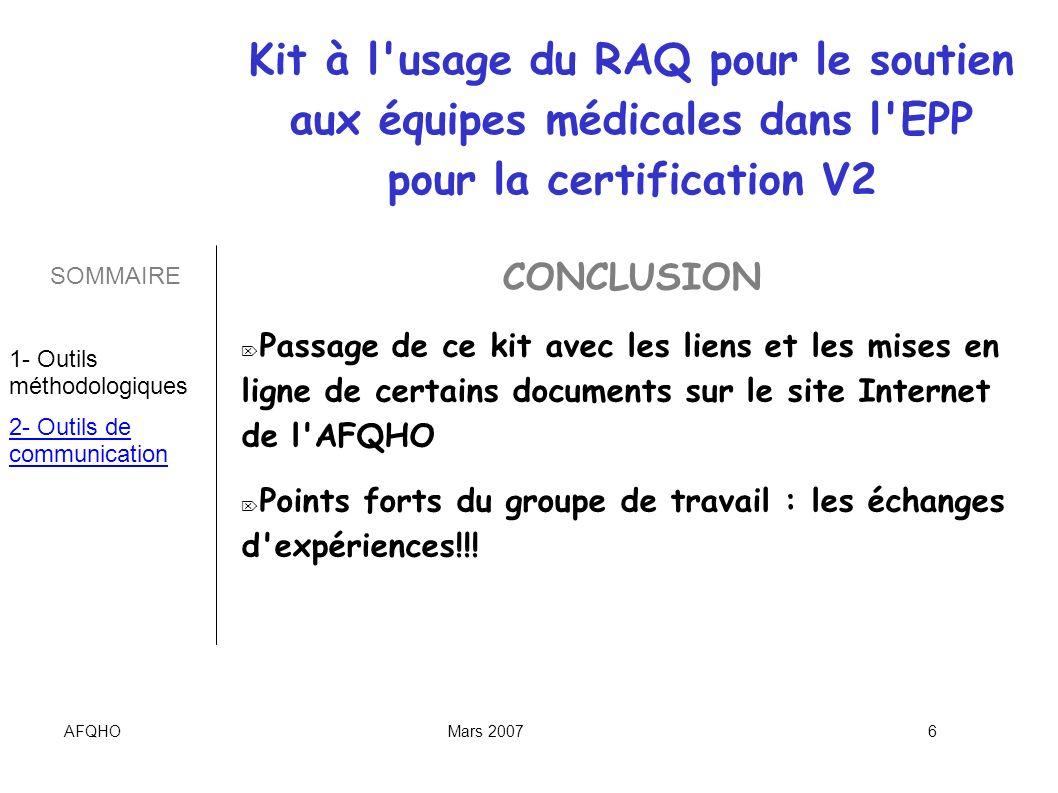 AFQHOMars 20076 CONCLUSION Passage de ce kit avec les liens et les mises en ligne de certains documents sur le site Internet de l'AFQHO Points forts d