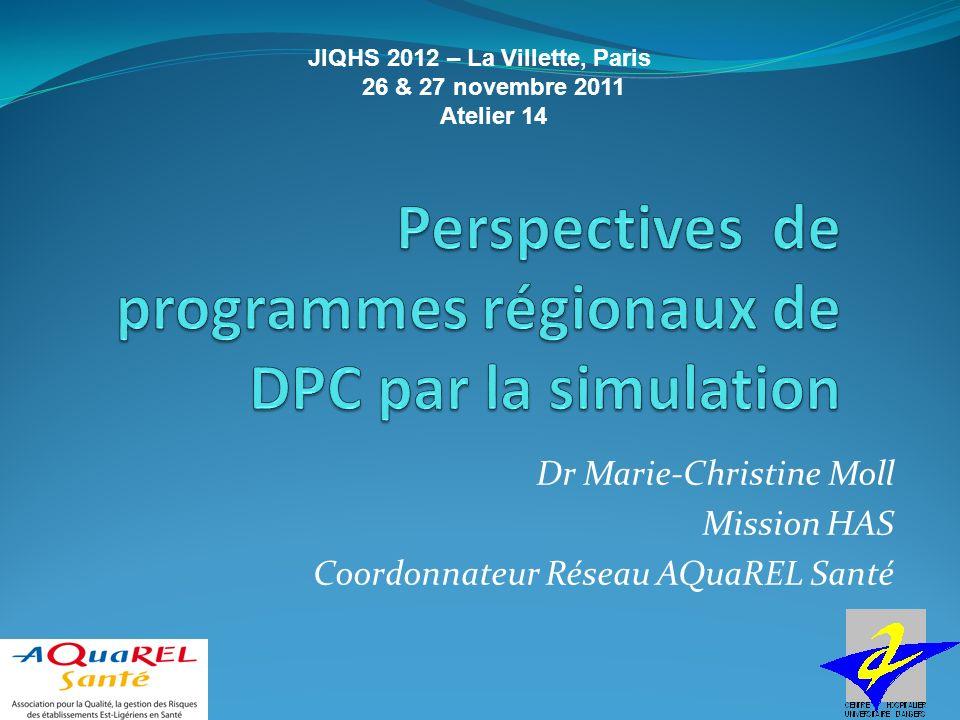 Dr Marie-Christine Moll Mission HAS Coordonnateur Réseau AQuaREL Santé JIQHS 2012 – La Villette, Paris 26 & 27 novembre 2011 Atelier 14